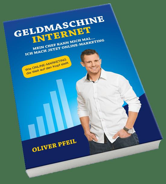 Kostenloses Buch - Geldmaschine Internet von Oliver Pfeil - Erfahrungen Review 1