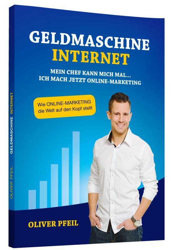 Kostenloses Buch - Geldmaschine Internet von Oliver Pfeil - Erfahrungen Review